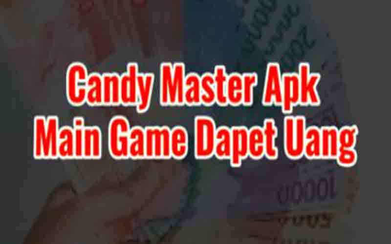 Candy master Apk penghasil