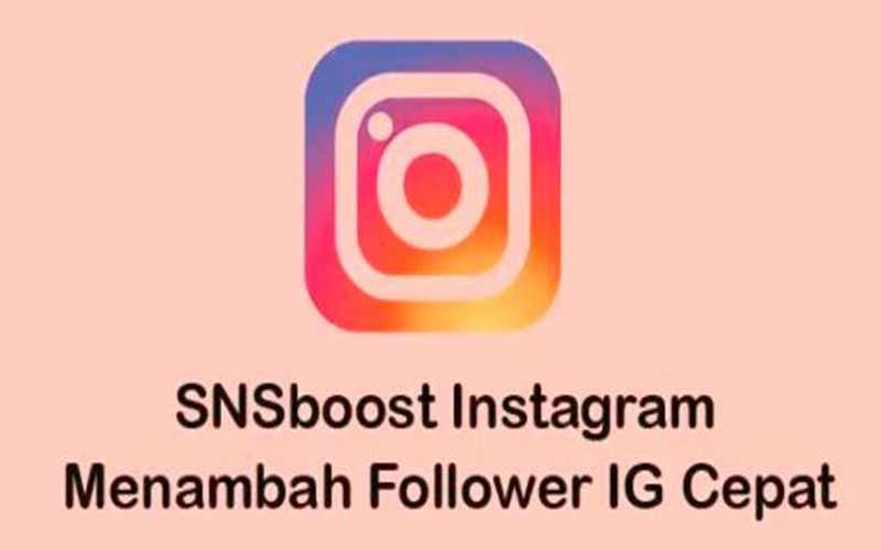 Cara Menambah Followers Pakai SNSboost Instagram