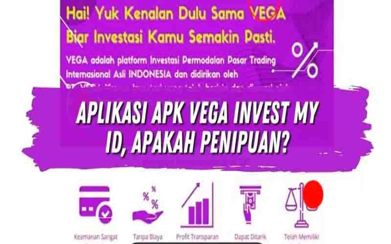 Pasang Apk Vega Invest My ID, Apakah Aman?