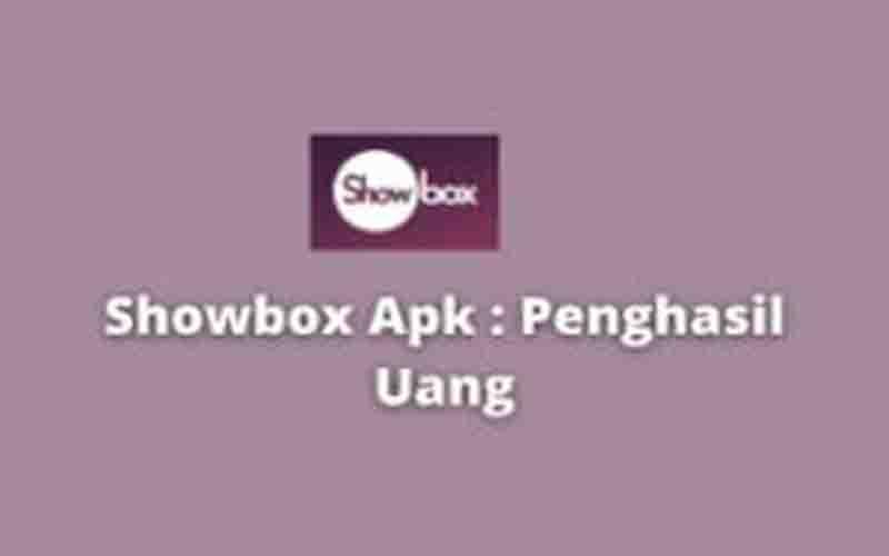 Showbox Apk Penghasil Uang