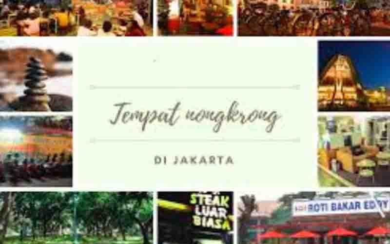 Tempat Nongkrong Di Jakarta 24 Jam Hangout Makin Asik