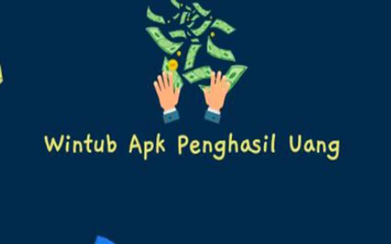 Wintub apk penghasil uang