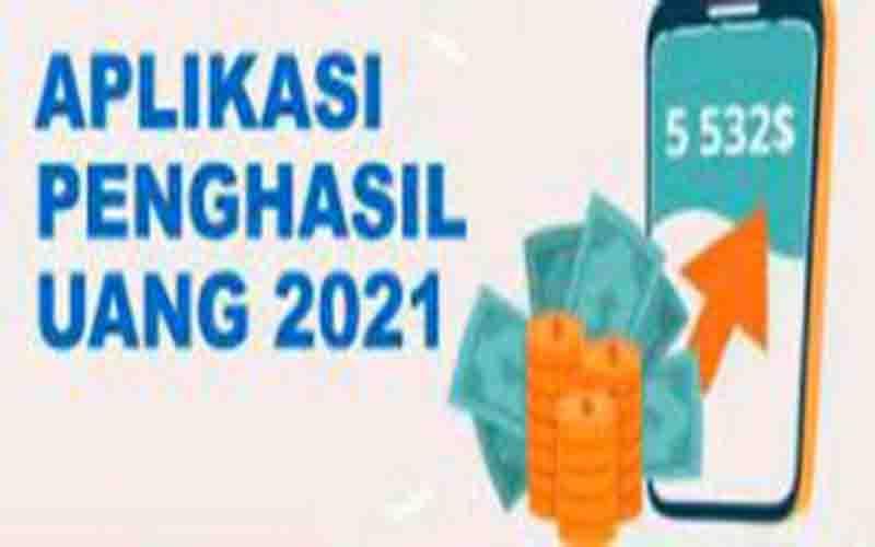 Aplikasi Penghasil Uang Terbukti Membayar Terbaru 2021