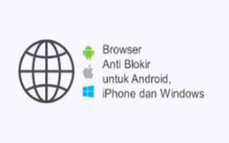 Browser Anti Blokir Terbaik PC Dan Smartphone