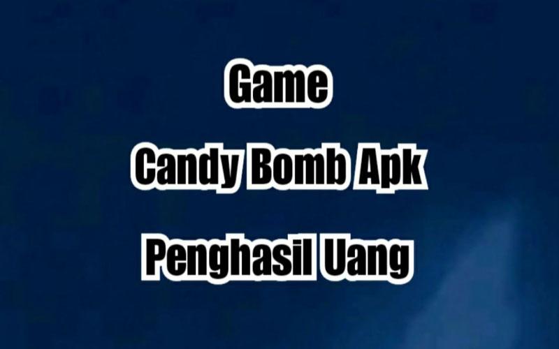 Candy Boom Apk Penghasil Uang, Terbukti Amakah