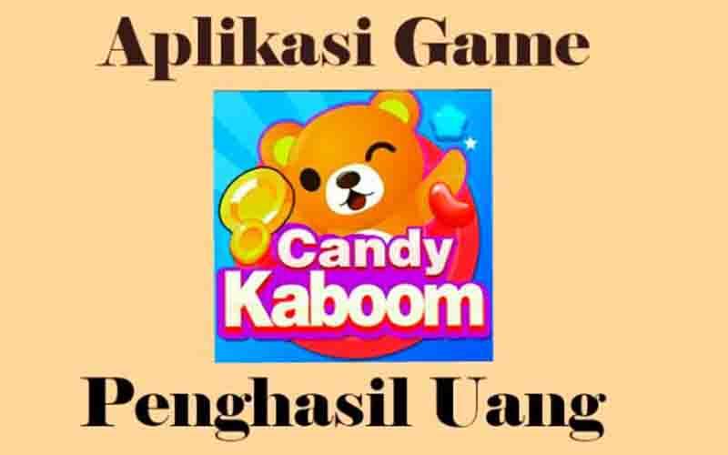 Candy Kaboom Apk Penghasil Uang, Terbukti Membayar?