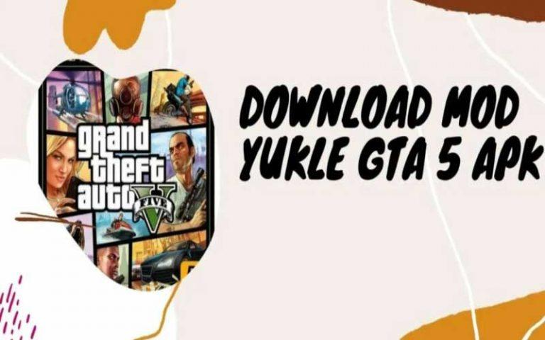 Donwload Mod Yukle GTA 5 Terbaru 2021
