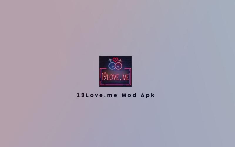 Download 19Love.me Mod Apk Versi Terbaru Untuk