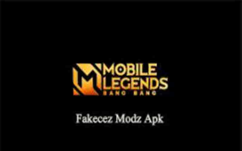 Download Fakecez Modz Apk Mobile Legends