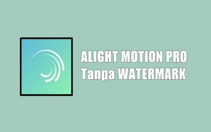 Link Download Alight Motion Pro Gratis Untuk Android