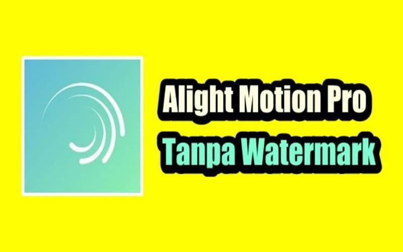 Link Download Alight Motion Pro Gratis Untuk