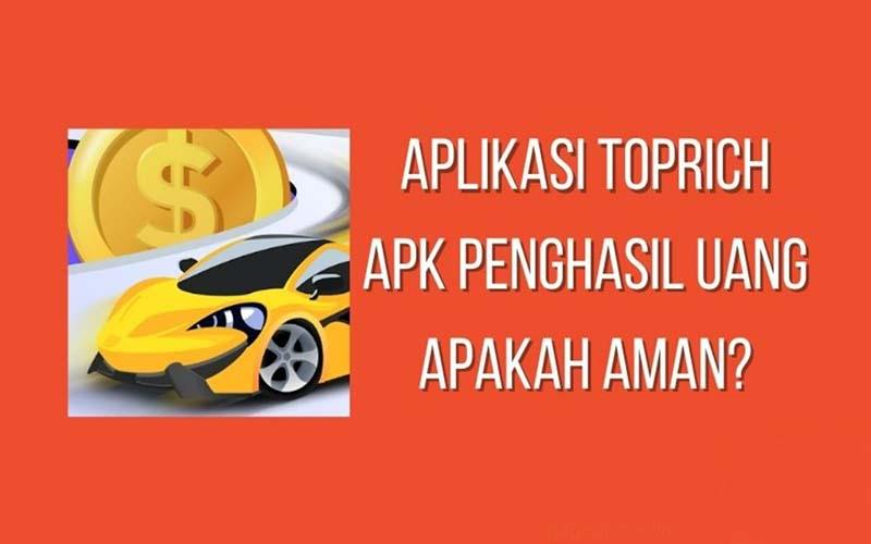 Top Rich Apk Penghasil Uang, Apakah Aman