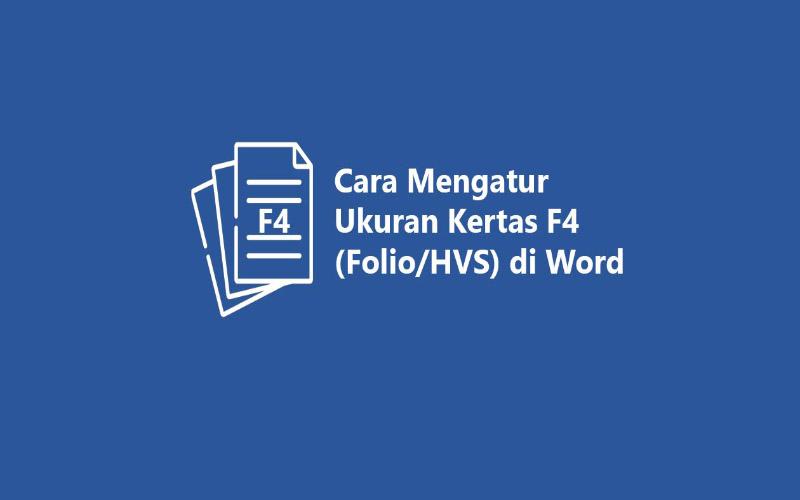 Ukuran Kertas F4 Pada MS Word Dan Cara Mengaturnya