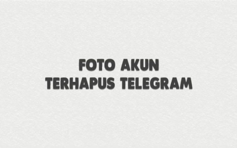 Cara Ganti Foto Profil Akun Terhapus Telegram