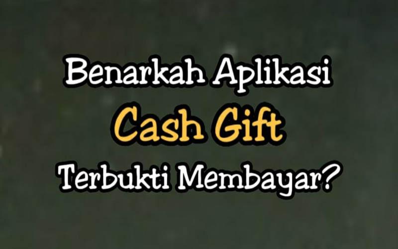 Cash Gift Apk Penghasil Uang, Amankah