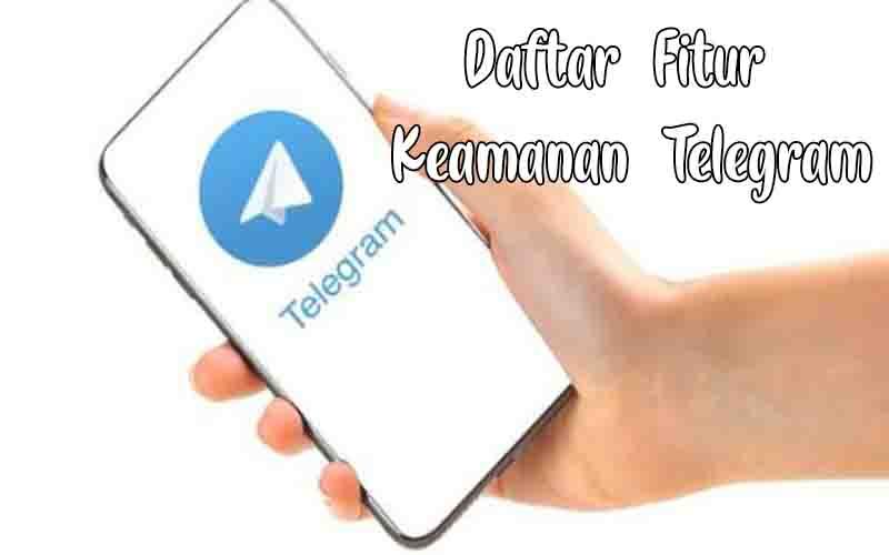 Daftar Fitur Keamanan Telegram, Chatting Lebih