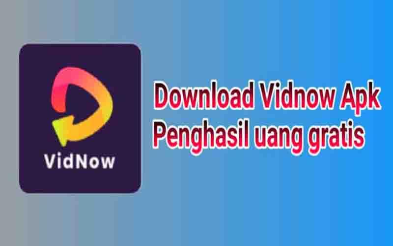 Download vidnow penghasil uang