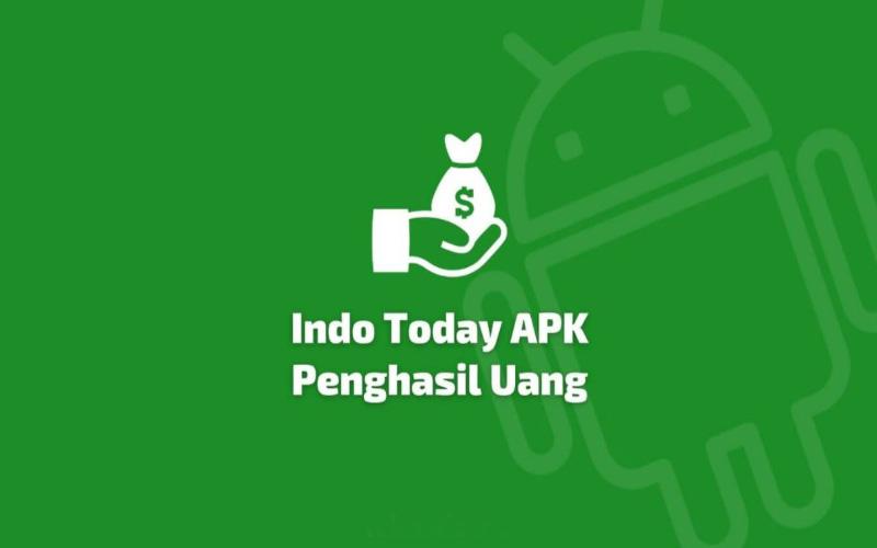 Indo Today Apk penghasil Uang,  Membayarkah?